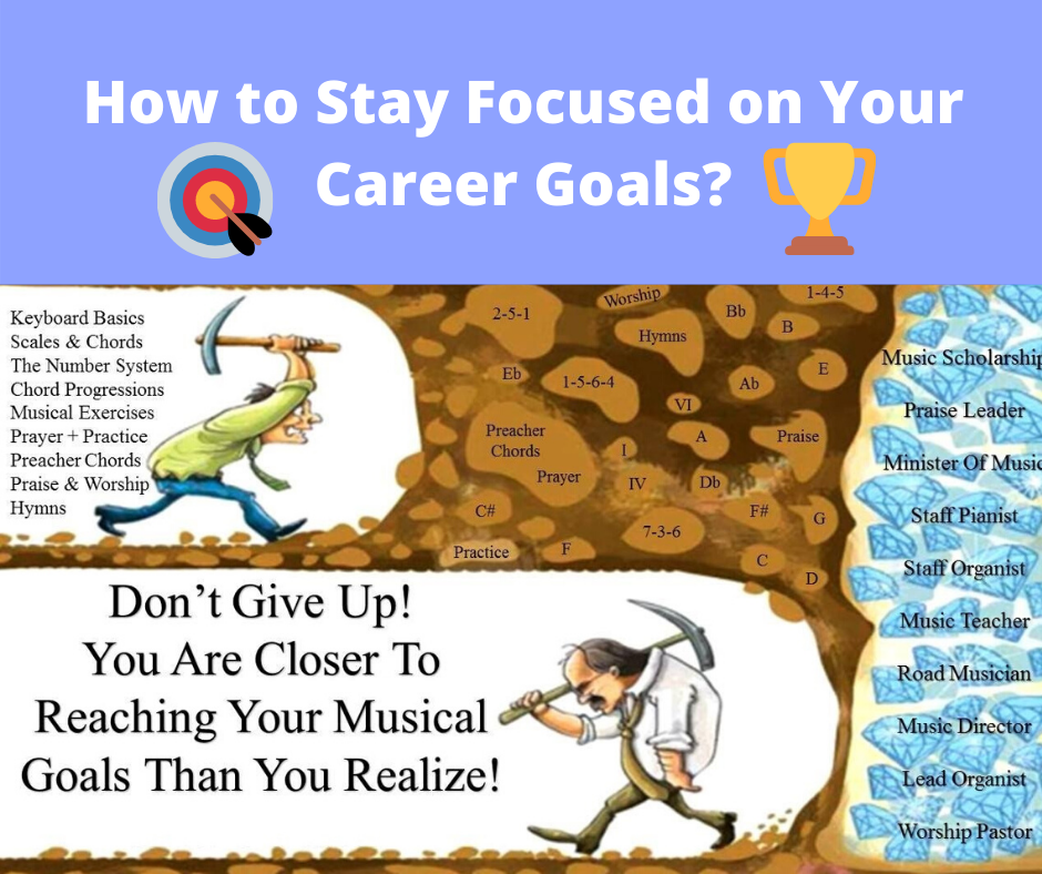How to Stay Focused on Your Career Goals
